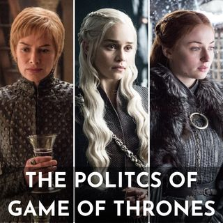 The Politics of Game of Thrones