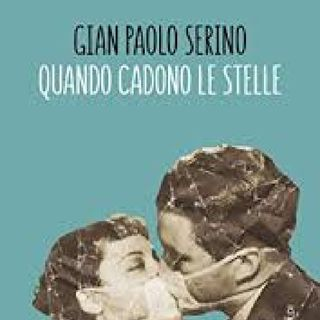 Quando cadono Le Stelle Di Gian Paolo Serino- Capitolo 4
