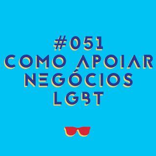 #051 - Como apoiar negócios de LGBT