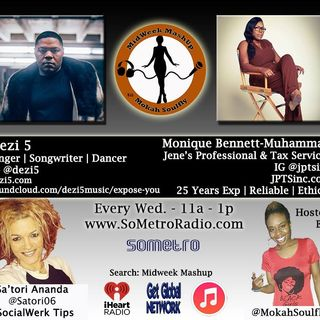MidWeek MashUp hosted by @MokahSoulFly with special contributor @Satori06 Show 43 January 25 2017 Guests Dezi 5 and tax pro Moni J