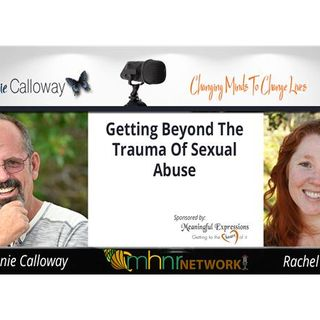 Getting Beyond The Trauma of  Sexual Abuse with Rachel Grant