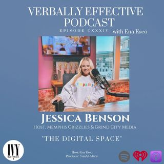 "EPISODE CXXXIV | ""THE DIGITAL SPACE"" w/ JESSICA BENSON"