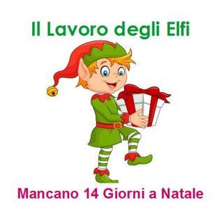 Episode 213: Il Lavoro degli Elfi - Mancano 14 giorni a Natale