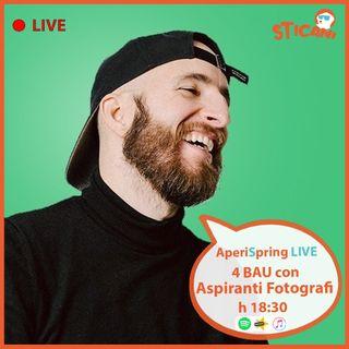 #15 - 4 BAU Con Michael di Aspiranti Fotografi | AperiSpring LIVE
