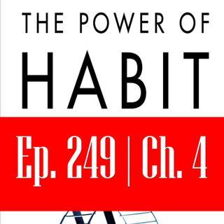 Ep. 249: द पॉवर ऑफ़ हैबिट - भाग 1 अध्याय 4