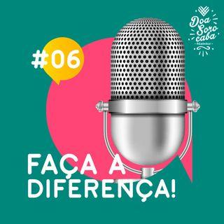 Faça a Diferença! #6- ONG Conte Comigo e Site Doa Sorocaba