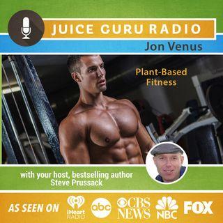 ep. 74: Plant Based Fitness with Jon Venus