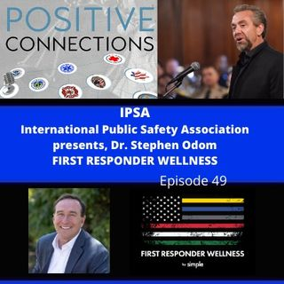 IPSA International Public Safety Association: Dr. Stephen Odom: First Responder Wellness