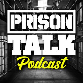 Prison Talk Podcast 1.6