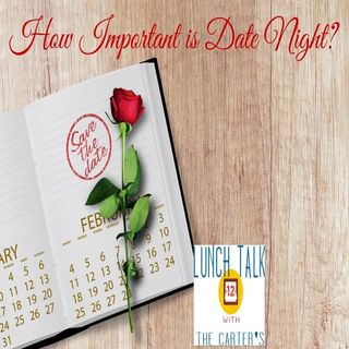 Date Night, Is it Important? And Valentines Fun Tips