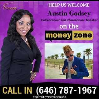 "Episode #32 The Money Zone with Folasade ""Special guest Austin Godsey"""