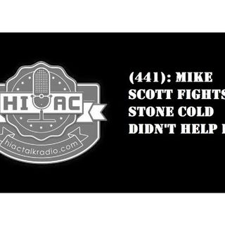 HIAC Wrestling Podcast (441): Mike Scott Fights/Stone Cold Didn't Help Raw