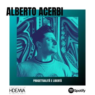 Alberto Acerbi. Progettualità e libertà