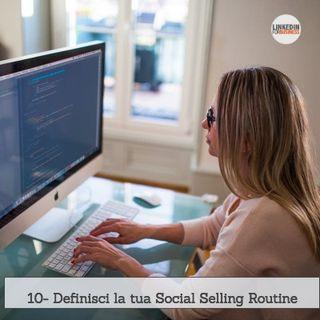 10- Definisci la tua social selling routine