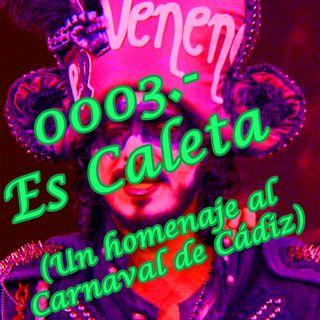 0003.- Es Caleta (Un Homenaje al Carnaval del Cádiz)