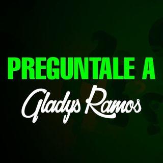 Preguntas y Respuestas con Gladys Ramos..