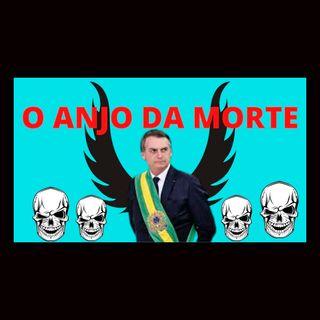 Bolsonaro, o anjo da morte, uma armadilha do maligno