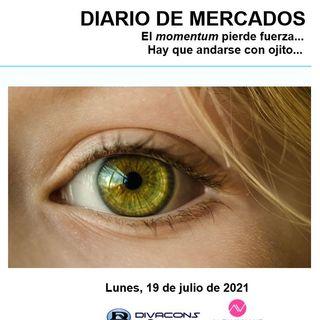 DIARIO DE MERCADOS Lunes 19 Julio