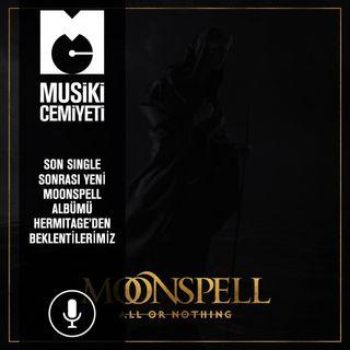Son single All or Nothing sonrasında yeni Moonspell albümü Hermitage'den beklentilerimiz