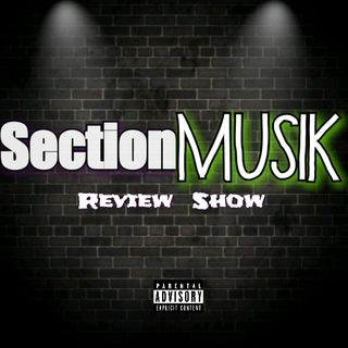 Section Musik Review Show EP.2 FT ITSFHOE LOUDHOUSE DOLO GRAMMY BOI DUECE GACHAGO GUNNA BABY