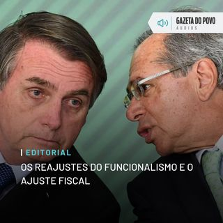 Editorial: Os reajustes do funcionalismo e o ajuste fiscal