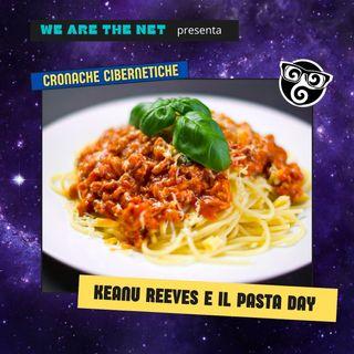 Keanu Reeves e il Pasta Day