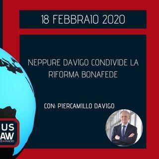 BREAKING NEWS - NEPPURE DAVIGO CONDIVIDE LA RIFORMA BONAFEDE - Piercamillo Davigo