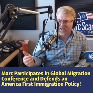 2019-03-30 Marc Participates in Global Migration Conference and Defends an America First Immigration Policy!