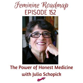 FR Ep #152 The Power of Honest Medicine with Julia Schopick