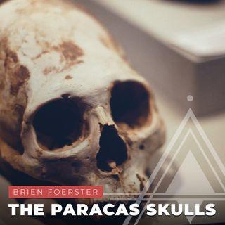 S03E21 - Brien Foerster // The Paracas Skulls