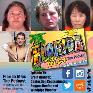 E079 - Groin Grabber, Confection Contaminator, Reggae Reefer, and Windpipe Wonder