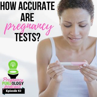 How Accurate Are Pregnancy Tests? Episode 63