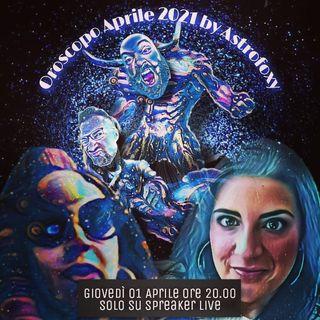 #OROSCOPO DI #APRILE2021 by ASTROFOXY