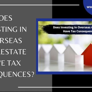 [ HTJ Podcast ] Does investing in overseas #RealEstate have Tax Consequences