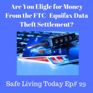 Are You Eligible for Money From the Equifax - FTC Settlement?