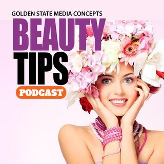 GSMC Beauty Tips Podcast Episode 96: For the Boys