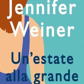 Jennifer Weiner: un romanzo brillante sul potere dell'amicizia e l'importanza di accettarsi perché Instagram non è la vita