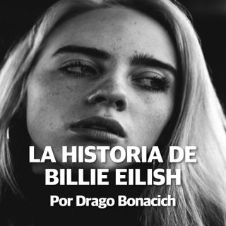 6. La Historia De BILLIE EILISH