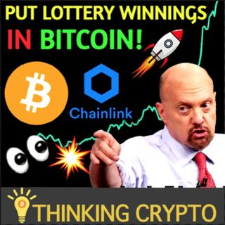 Jim Cramer tells Lottery Winner To Buy Bitcoin & BTC ETF Approval 2021 - Chainlink $30 Soon?