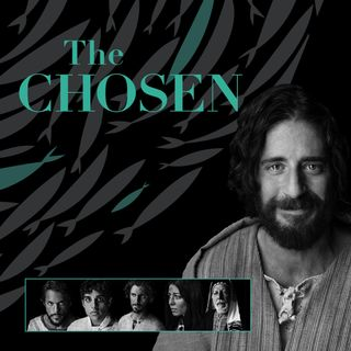 The Chosen- Believe and Follow