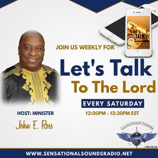 Let's Talk To The Lord. Host Min. John E Ross. Guest Blayne McDowell. Topic: Ture Repentance. March 16, 2019