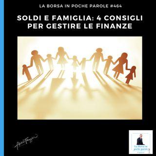La Borsa in poche parole - #464 - Soldi e famiglia: 4 consigli per gestire le finanze