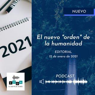 Editorial - El nuevo orden de la humanidad