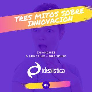 Tres mitos sobre innovación