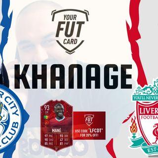 Khanage | Leicester v Liverpool
