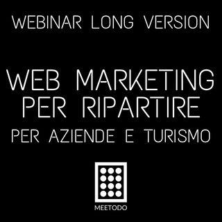 Il Web Marketing per ripartire - Aziende e Turismo