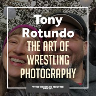 Tony Rotundo and the art of wrestling photography - WWR65