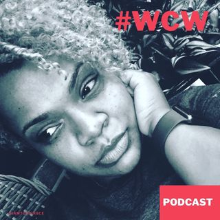 Episode 3 - #WomanCrushWednesday