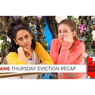 Big Brother Canada 6 | April 19 | Thursday Eviction Recap Podcast
