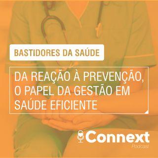Bastidores da Saúde #4 - Da reação à prevenção, o papel da gestão em saúde eficiente